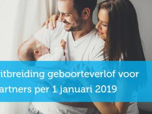 Uitbreiding geboorteverlof voor partners per 1 januari 2019